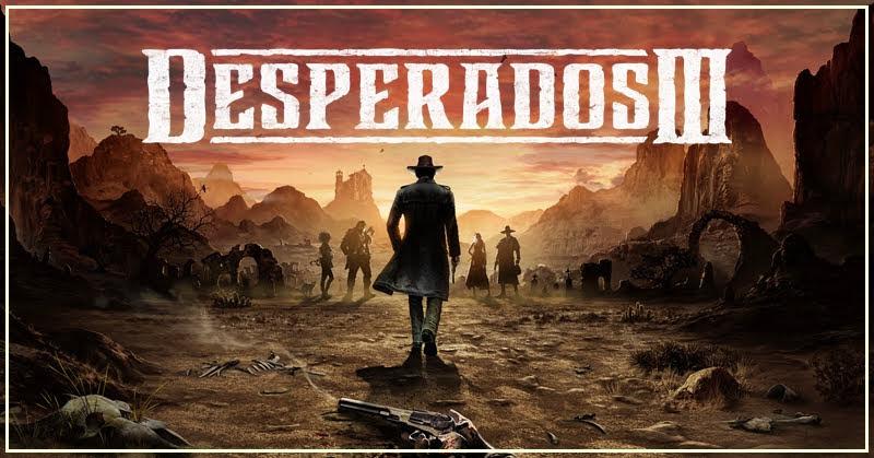 Desperados III ตำนานนักล่าเงินรางวัล