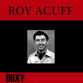 Roy Acuff (Doxy Collection, Remastered)