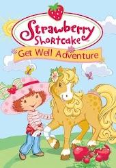 Strawberry Shortcake Get Well Adventures