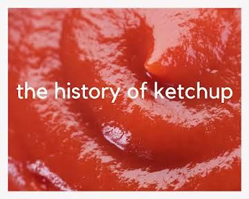 The History of Ketchup