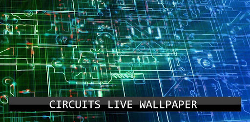circuits live wallpaper apps on google play