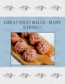 GREAT MEAT BALLS     -  MANY  ETHNIC !