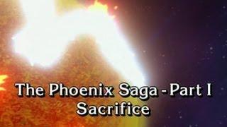 Phoenix Saga Part 1: Sacrifice