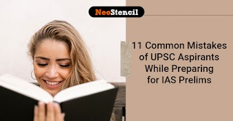 11 Common Mistakes Committed by UPSC Aspirants While IAS Prelims Preparation