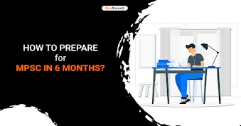 How to Prepare for MPSC in 6 Months? Maharashtra PSC Preparation Strategy