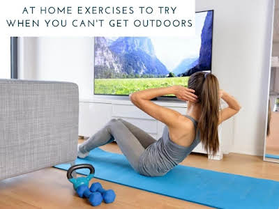 At Home Exercises to Try When You Can't Get Outdoors