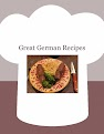 Great German Recipes