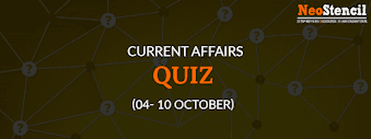 Current Affairs Quiz (04 - 10 October, 2017)
