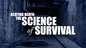 Beating Death: The Science of Survival thumbnail