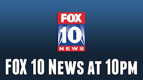 FOX 10 News at 10pm thumbnail