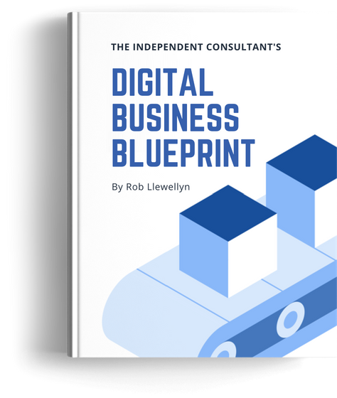 Independent consultant blueprint cxo transform the independent consultants blueprint to securing more high paying clients in the new digital economy malvernweather Image collections