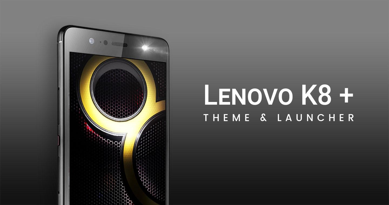 Theme For Lenovo K8 Plus APK 1 1 Download - Free Personalization APK