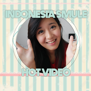 Download Indonesia Smule Hot Video For PC Windows and Mac