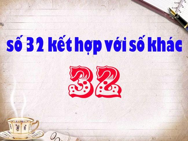 ý nghĩa số 32 kết hợp với số khác