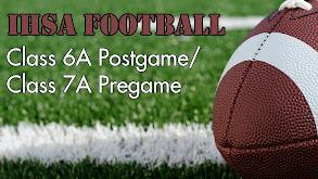 IHSA Football Class 7A Postgame/Class 8A Pregame thumbnail