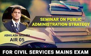 Seminar on Public Administration Strategy by Abhilash Mishra (AIR 05, 2017)