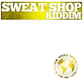 Sweat Shop Riddim