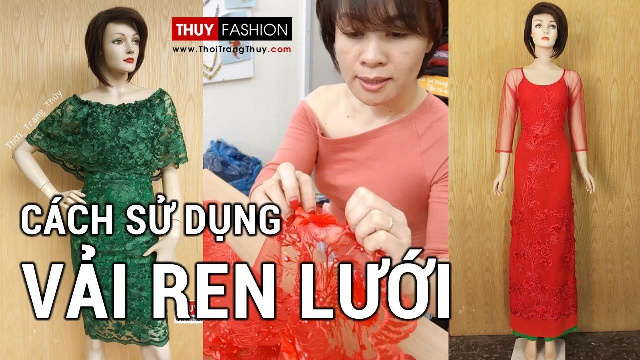 Hướng dẫn cách sử dụng vải ren lưới may váy áo dài | Học cắt may Thời Trang Thủy