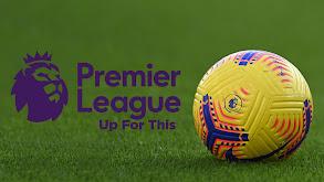 Premier League: Up For This thumbnail