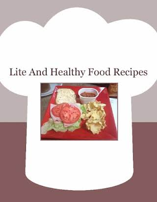 Lite And Healthy Food Recipes