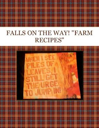 "FALLS ON THE WAY!  ""FARM RECIPES"""