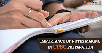Importance of note making in UPSC Preparation