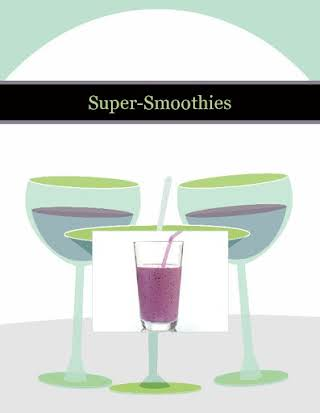 Super-Smoothies