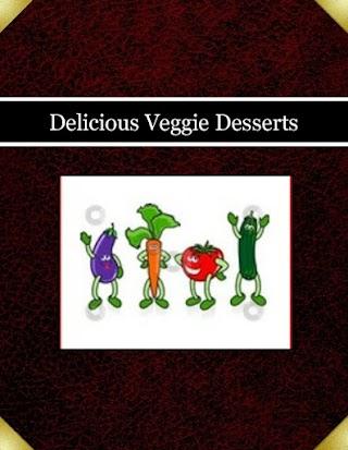 Delicious Veggie Desserts