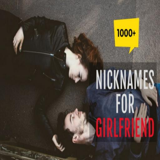 2000+ NICKNAME FOR GIRLFRIENDS - Apps on Google Play