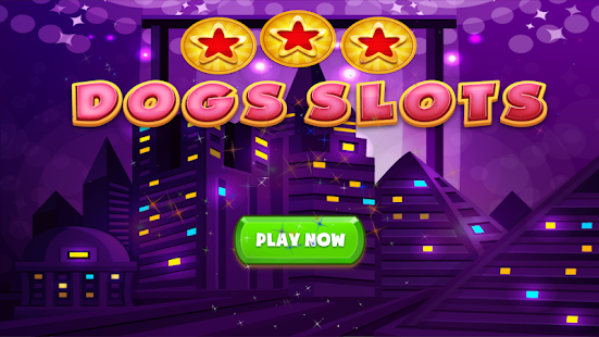 Dogs Slots – Apps on Google Play