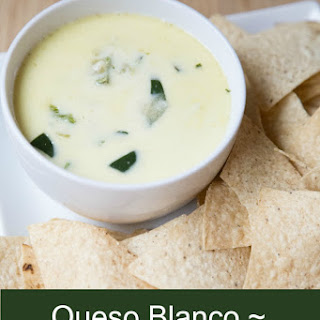 Queso Blanco Dip or White Mexican Cheese Dip Recipe
