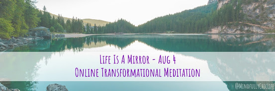 Life Is A Mirror | Online Meditation 4 Aug