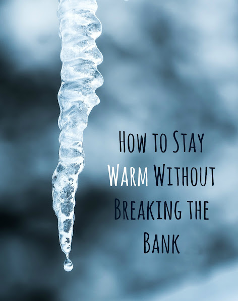 Tips on How to Stay Warm Without Breaking the Bank