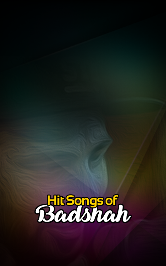 Badshah All Songs - Android Apps on Google Play