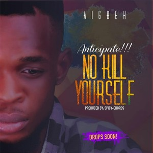 NO KILL YOURSELF Upload Your Music Free
