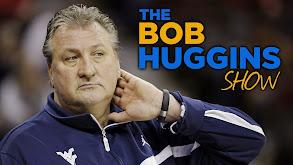 The Bob Huggins Show thumbnail