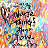 Worse Things Than Love (feat. Natalie La Rose)