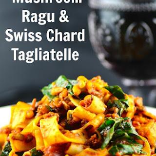 Vegan Mushroom Ragu & Swiss Chard Tagliatelle Recipe