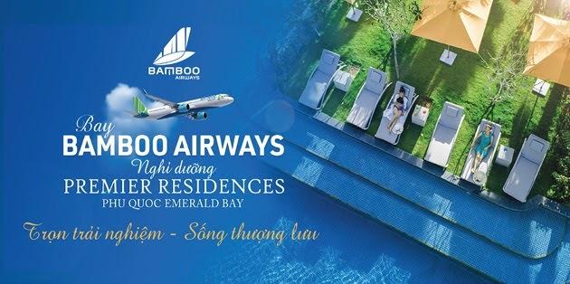 Trọn trải nghiệm – Sống thượng lưu: Bay Bamboo Airways – Nghỉ dưỡng Premier Residences Phú Quốc