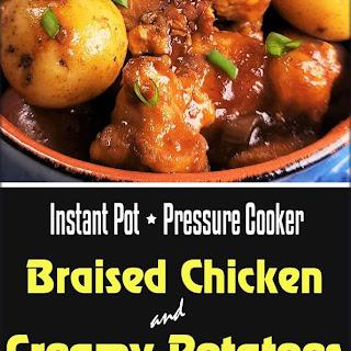 Pressure Cooker Braised Chicken Creamy Potatoes.