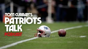 Tom Curran's Patriots Talk Podcast thumbnail