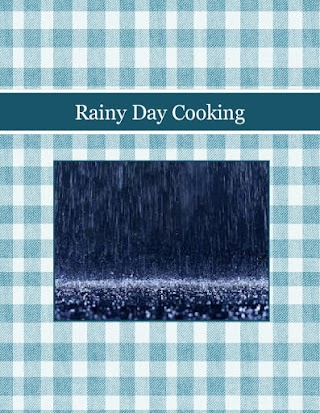 Rainy Day Cooking