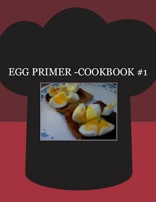 EGG  PRIMER -COOKBOOK #1