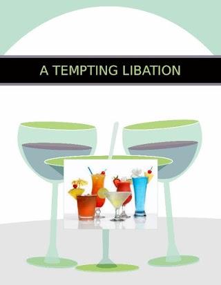 A TEMPTING LIBATION