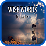 Wisdom Quotes : Wise Words To Live By