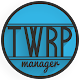 TWRP Manager  (Requires ROOT) (app)