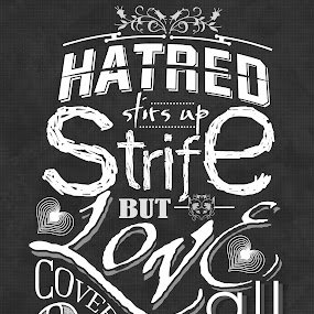 Love Covers All by Ewan Arnolda - Typography Words ( inspiration, quote, layout, bible verse, design, tyopgraphy )