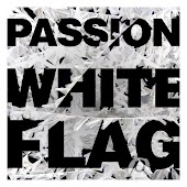 Passion: White Flag (Deluxe Edition)