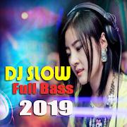 DJ SLOW Full Bass 2019