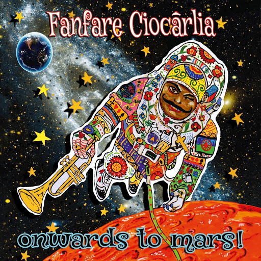 Onwards to Mars! - Fanfare Ciocărlia